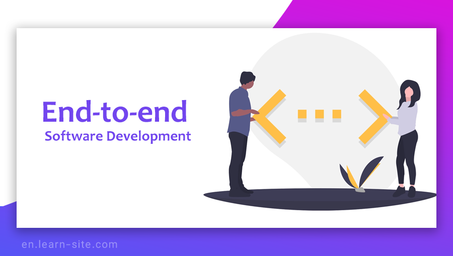 End-to-end Development